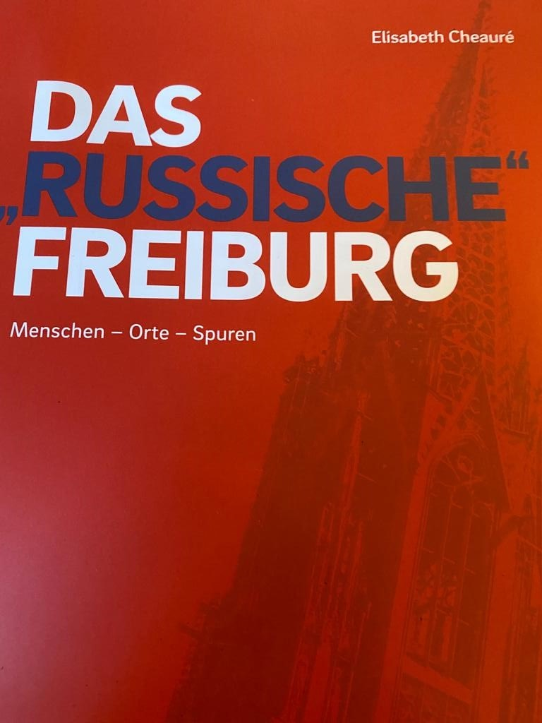 """The ""Russian"" Freiburg"" - the book by Professor Elisabeth Cheaure, Slavist of the University of Freiburg"